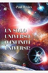 Un solo universo o infiniti universi? (I Dialoghi) (Italian Edition) Kindle Edition