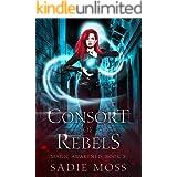 Consort of Rebels: A Reverse Harem Paranormal Romance (Magic Awakened Book 3)