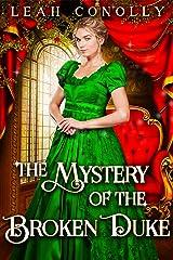 The Mystery of the Broken Duke: A Clean & Sweet Regency Historical Romance Novel Kindle Edition