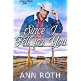 Since I Fell for You: Love, Cowboys, and Family Life in a Small Western Town (Saddlers Prairie Book 1)
