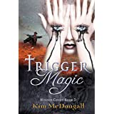 Trigger Magic: Hidden Coven Series, Book 3