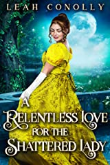 A Relentless Love for the Shattered Lady: A Clean & Sweet Regency Historical Romance Novel Kindle Edition