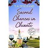 Second Chances in Chianti (Escape to Tuscany Book 2)