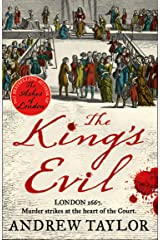 The King's Evil: From the Sunday Times bestselling author of The Ashes of London comes an exciting new historical crime thriller (James Marwood & Cat Lovett, Book 3) Kindle Edition