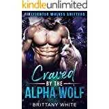 Craved By The Alpha Wolf (Firefighter Wolves Shifters Book 2)