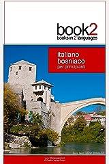 Book2 Italiano - Bosniaco Per Principianti: Un libro in 2 lingue (Italian Edition) Kindle版