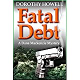Fatal Debt (Dana Mackenzie Mystery Book 1)