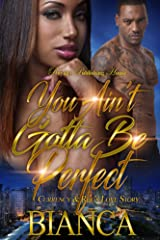 You Ain't Gotta Be Perfect Kindle Edition