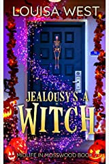 Jealousy's a Witch: A Paranormal Women's Fiction Romance Novel (Midlife in Mosswood - Book 2) Kindle Edition