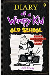 Old School: Diary of a Wimpy Kid (BK10): Diary of a Wimpy Kid: Book 10 Kindle Edition