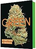 Green: A Field Guide to Marijuana: (Books about Marijuana, G…