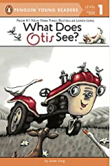 What Does Otis See? Kindle Edition