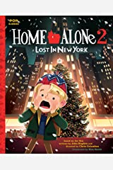 Home Alone 2: Lost in New York: The Classic Illustrated Storybook (Pop Classics 7) Kindle Edition