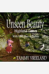 Unseen Beauty - Highland Games With Urie, Theo & Ogilvie Kindle Edition