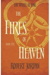 The Fires Of Heaven: Book 5 of the Wheel of Time (soon to be a major TV series) Kindle Edition