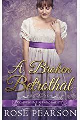 A Broken Betrothal (Convenient Arrangements Book 1) Kindle Edition