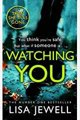 Watching You: From the number one bestselling author of The Family Upstairs Kindle Edition