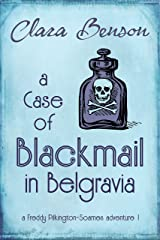 A Case of Blackmail in Belgravia (A Freddy Pilkington-Soames Adventure Book 1) Kindle Edition