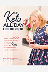 The Keto All Day Cookbook:More Than 100 Low-Carb Recipes That Let You Stay Keto for Breakfast, Lunch, and Dinner Kindle Edition