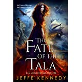 The Fate of the Tala: The Uncharted Realms Book 5