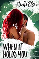 When It Holds You (The It Series Book 3) Kindle Edition