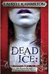 Dead Ice (Anita Blake Vampire Hunter Book 24) Kindle Edition