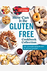How Can It Be Gluten Free Cookbook Collection: 350+ Groundbreaking Recipes for All Your Favorites Kindle Edition