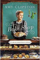 The Bake Shop (An Amish Marketplace Novel Book 1) Kindle Edition