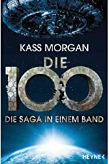 Die 100 - Die Saga in einem Band: Roman (German Edition) Kindle Edition