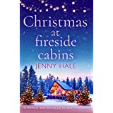 Christmas at Fireside Cabins: An absolutely heart-warming and feel-good festive romance