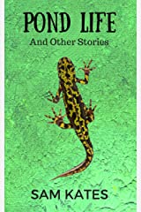 Pond Life and Other Stories Kindle Edition