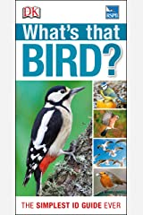RSPB What's that Bird?: The Simplest ID Guide Ever Kindle Edition