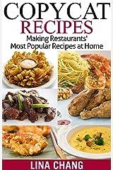 Copycat Recipes: Making Restaurants' Most Popular Recipes at Home (Copycat Cookbook) Kindle Edition