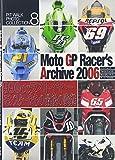 Moto GPレーサーズアカイヴ〈2006〉 (ピットウォークフォトコレクション)