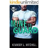 Mine to Guard: A Dark Romantic Suspense (Protection Series)