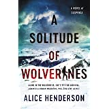 A Solitude Of Wolverines: A Novel Of Suspense: 1