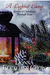 A Lighted Lamp: Scenes of Christmas Through Time Kindle Edition