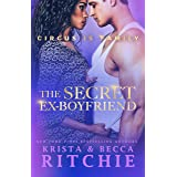 The Secret Ex-Boyfriend: A Friends-to-Lovers Romance (Circus Is Family)