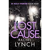 Lost Cause: An addictive and gripping crime thriller: 8