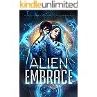 Alien Embrace : A Limited Edition Collection of Sci Fi Alien Romances (A Dangerous Words Publishing Collection)