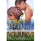 The Way We Were (Love, Life, & Happiness Book 4)
