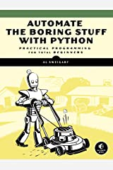 Automate the Boring Stuff with Python: Practical Programming for Total Beginners Kindle Edition