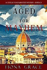 Aged for Mayhem (A Tuscan Vineyard Cozy Mystery—Book 3) Kindle Edition