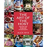 The Art of the Host: Recipes and Rules for Flawless Entertaining