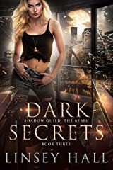 Dark Secrets (Shadow Guild: The Rebel Book 3) Kindle Edition
