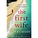 The First Wife: An unputdownable page turner with a twist