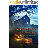 The Great Pumpkin Ride - A humorous Halloween adventure story for kids (Ghosts, Horses, Mystery, The Holiday Series Book 2)
