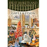 Fruit Baskets and Holiday Caskets: A Down South Cafe Mystery (A Down South Cafe Mystery Book Book 5)