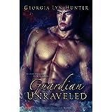 Guardian Unraveled (Fallen Guardians Book 3)