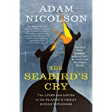 Seabird's Cry: The Lives and Loves of the Planet's Great Ocean Voyagers